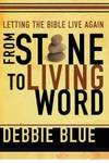 From Stone To Living Word