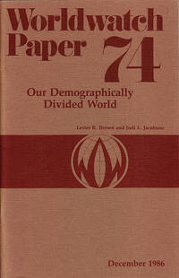 Our Demographically Divided World (Worldwatch Paper #74)