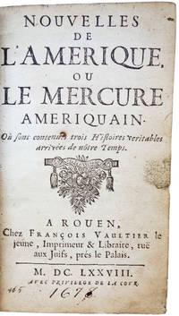 Nouvelles de l'Amerique, ou le Mercure Ameriquain. Où sont contenues trois histoires veritables arrivées de nôtre temps.