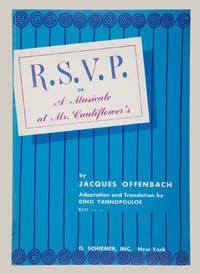 R.S.V.P. or A Musicale at Mr. Cauliflower's [Monsieur Choufleuri] ... Adaptation and Translation by Dino Yannopoulos Ed. 2003. [Piano-vocal score]