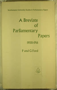 A Breviate of Parliamentary Papers 1900-1916 The Foundation of the Welfare State