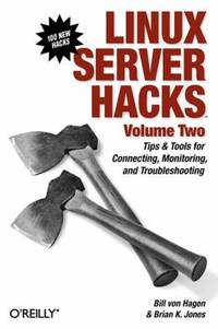 Linux Server Hacks, Volume Two Vol. 2 : Tips and Tools for Connecting, Monitoring, and...