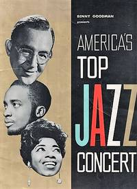 BENNY GOODMAN PRESENTS AMERICA'S TOP JAZZ CONCERT:  This concert will mark Benny Goodman's Silver Anniversary -- 25 Years of Swing.  Concert souvenir