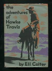 The Adventures of Hawke Travis: Episodes in the Life of a Gunman