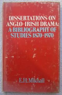 Dissertations on Anglo-Irish Drama: A Bibliography of Studies 1870-1970