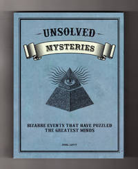 Unsolved Mysteries - Bizarre Events That Have Puzzled the Greatest Minds