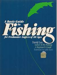 image of A Basic Guide to Fishing  For Freshwater Anglers of All Ages