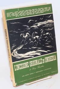 L' incisione originale in Ungheria; con 100 tavole e 25 illustrazioni