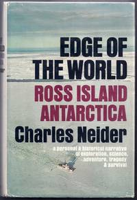 Edge of the World. Ross Island,  Antarctica. A Personal and Historical Narrative