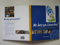 image of We love you Leicester! a popular history of Leicester City