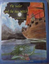 THE SAILOR AND THE SEA WITCH by  Preston McCLEAR - Hardcover - 2001 - from Antic Hay Books (SKU: 1019)