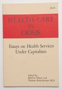 Health care in crisis; essays on health services under capitalism
