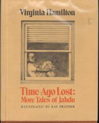 TIME-AGO LOST: MORE TALES OF JAHDU by Hamilton, Virginia, Illustrated by Ray Prather