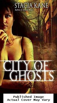 City of Ghosts (Downside Ghosts) by Kane, Stacia - 2010-07-27 Spine Wear, Cover Wea
