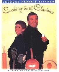 Jacques Pepins Kitchen: Cooking with Claudine
