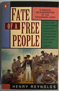 Fate of a Free People: A Radical Re-Examination of the Tasmanian Wars