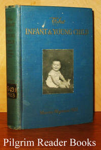 The Infant and Young Child: Its Care and Feeding from Birth Until  School Age. A Manual for Mothers