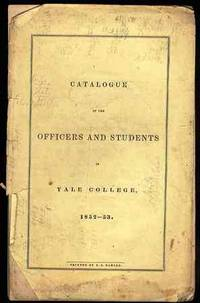 CATALOGUE OF THE OFFICERS AND STUDENTS IN YALE COLLEGE 1852 - 53
