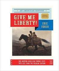 Give me liberty by foner eric image of give me liberty an american history fourth edition vol fandeluxe Images