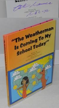 The weatherman is coming to my school today; illustrated by Ardavan & Khashayar Javid