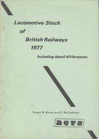Locomotive Stock of British Railways 19 77 - Including Detail Differences.