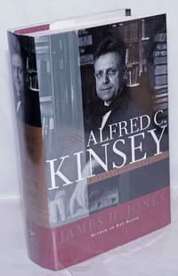 image of Alfred C. Kinsey: a public/private life