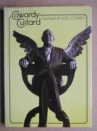 Cowardy Custard: The World of Noel Coward. by  John. Edited By Hadfield - First Edition - 1973 - from N. G. Lawrie Books. (SKU: 41289)