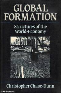 Global Formation: Structures of the World -Economy