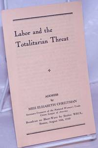 image of Labor and the Totalitarian Threat: Address by Miss Elisabeth Christman, Secretary-Treasurer of the National Women's Trade Union League of America. Broadcast on Short-Wave by Station WRUL, Boston, August 30th, 1940