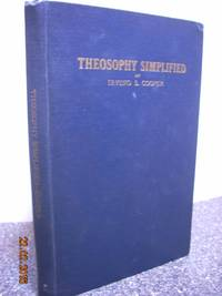 Theosophy Simplified by  Irving S Cooper - Hardcover - 1916 - from Hammonds Books  and Biblio.com