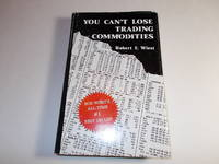 You Can't Lose Trading Commodities