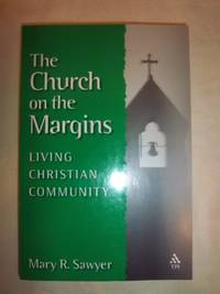 The Church on the Margins: Living Christian Community
