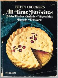 Betty Crocker's All-Time Favoirites, Main Dishes, Salads, Vegetables, Breads, Desserts.