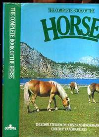 THE COMPLETE BOOK OF THE HORSE (ISBN: 0706407431)