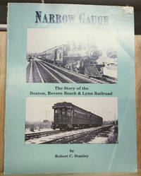 Narrow Gauge:  The Story of the Boston, Revere Beach & Lynn Railroad