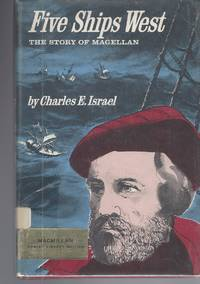 Five Ships West: The Story Of Magellan The Story of Magellan,