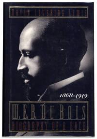 image of W.E.B. Du Bois: Biography Of A Race, 1868-1919