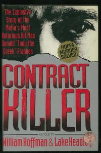 "Contract Killer: The Explosive Story of the Mafia's Most Notorious Hit Man Donald ""Tony the Greek"" Frankos as Told to William Hoffman and Lake Headley"
