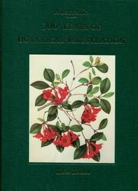 Australia : 300 Years of Botanical Illustration