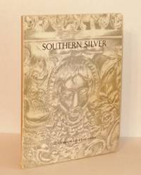 Southern Silver: An Examination of Silver Made in the South Prior to 1860 - Exhibit Catalog for Museum of Fine Arts, Houston Exhibition, September 27/November 10, 1968