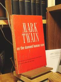 """mark twains the damned human race essay Thesis statement: within mark twain's essay """"the damned human race"""" twain analyzes the different characteristic features between the human race and animal."""