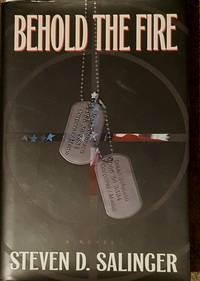 Behold the Fire by Steven D. Salinger - Signed First Edition - 1997 - from Mountain Gull Trading Company (SKU: 000031)