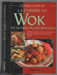 image of Le meilleur de la cuisine au wok et autres plats uniques