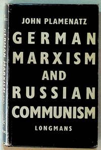 German Marxism and Russian Communism by  John Plamenatz - Hardcover - 1954 - from The Kelmscott Bookshop (SKU: 18486)