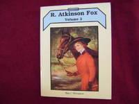 R. Atkinson Fox. Volume 2.
