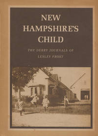 New Hampshire's Child: Derry Journals of Lesley Frost