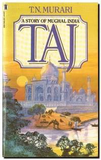 Taj A Story of Mughal India