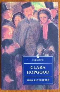Clara Hopgood by  Mark [ William Hale White ] edited by Lorraine Davies Rutherford - Paperback - 1996 - from C L Hawley and Biblio.co.uk