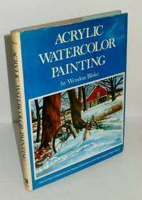 Acrylic Watercolor Painting: How to Paint Transparent and Opaque Watercolors in the New Acrylic artists' Colors