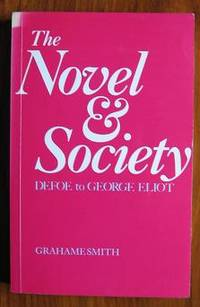 The Novel and Society: Defoe to George Eliot
